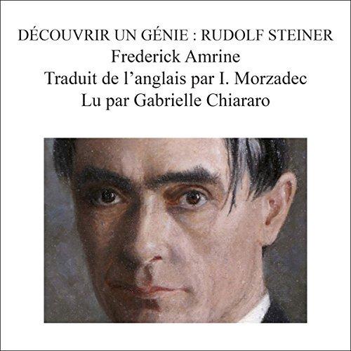Decouvrir un genie: Rudolf Steiner