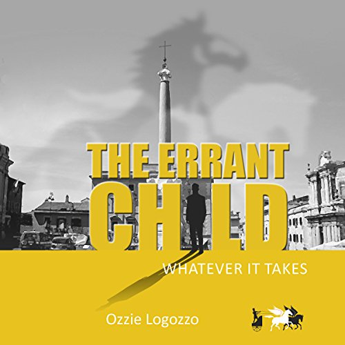 The Errant Child: Whatever it Takes