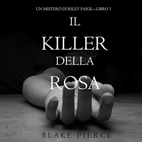 Riley Paige 1: Il Killer della Rosa