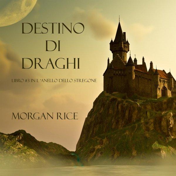 Anello dello Stregone 3: Destino di Draghi
